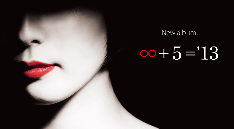 New album「∞+5='13」Now On Sale